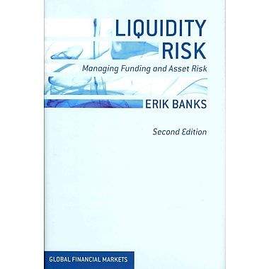 Liquidity Risk: Managing Funding and Asset Risk (Global Financial Markets)