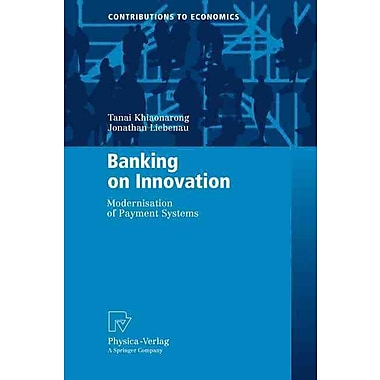 Banking on Innovation: Modernisation of Payment Systems (Contributions to Economics)