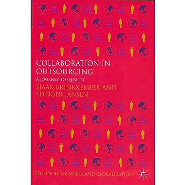 Collaboration in Outsourcing: A Journey to Quality (Technology, Work and Globalization)