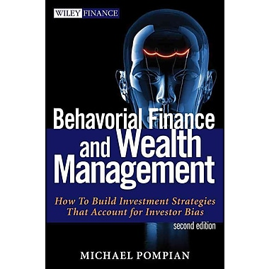 Behavioral Finance and Wealth Management: