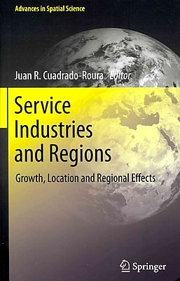 Service Industries and Regions: Growth, Location and Regional Effects (Advances in Spatial Science)