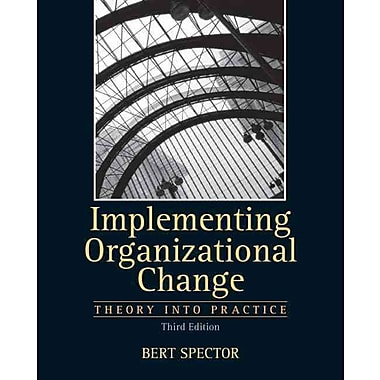 Implementing Organizational Change: Theory Into Practice, 3rd Edition