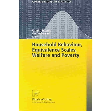 Household Behaviour, Equivalence Scales, Welfare and Poverty (Contributions to Statistics)