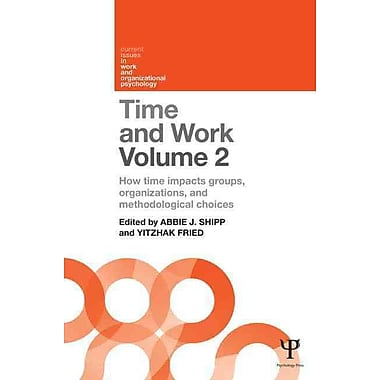 Time and Work, Volume 2: How Time Impacts Groups, Organizations, and Methodological Choices
