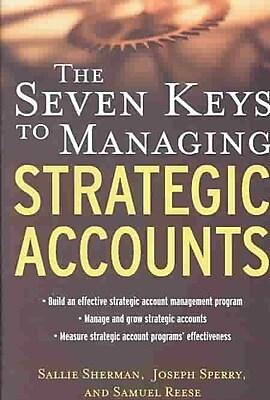The Seven Keys to Managing Strategic Accounts