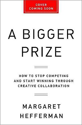 A Bigger Prize: Margaret Heffernan Hardcover