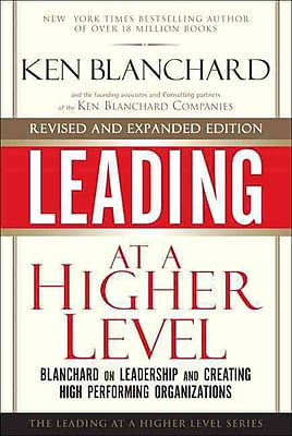 Leading at a Higher Level, Revised and Expanded Edition Ken Blanchard Hardcover