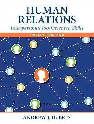 Human Relations: Interpersonal Job-Oriented Skills (12th Edition)