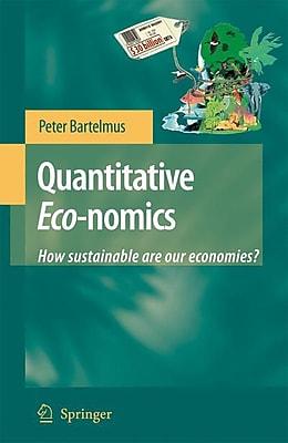 Quantitative Eco-nomics: How sustainable are our economies?
