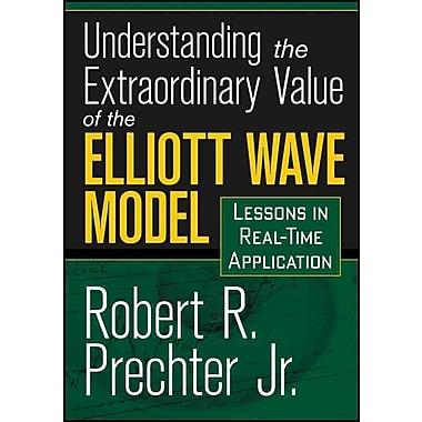 Understanding the Extraordinary Value of the Elliott Wave
