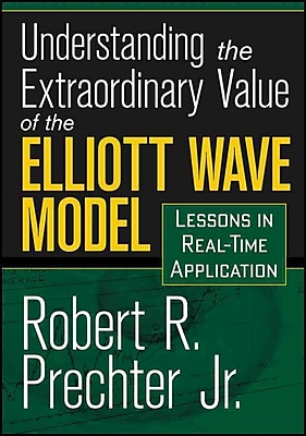 Understanding the Extraordinary Value of the Elliott Wave
