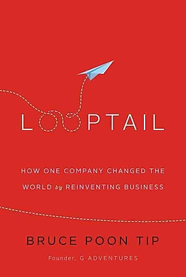 Looptail: How One Company Changed the World by Reinventing Business (Library Edition)
