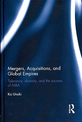 Mergers, Acquisitions and Global Empires: Tolerance, Diversity and the Success of M&A