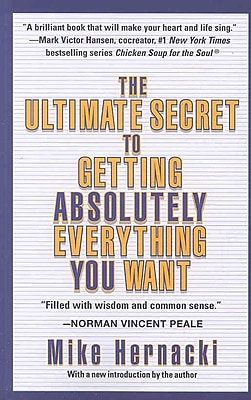 Ultimate Secret to Getting Absolutely Everything You Want, The