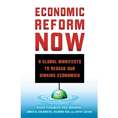 Economic Reform Now: A Global Manifesto to Rescue our Sinking Economies