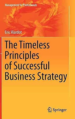 The Timeless Principles of Successful Business Strategy (Management for Professionals)