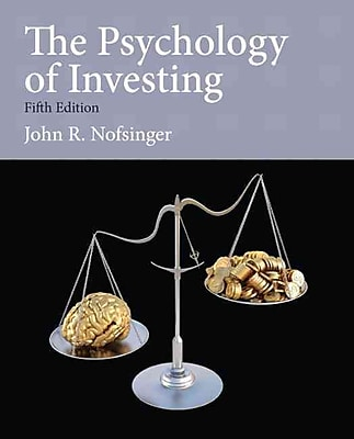 Psychology of Investing (5th Edition) (Pearson Series in Finance)