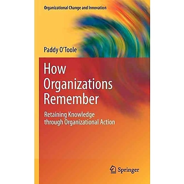 How Organizations Remember: Retaining Knowledge through Organizational Action