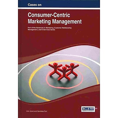 Cases on Consumer-Centric Marketing Management