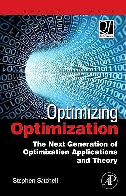 Optimizing Optimization: The Next Generation of Optimization Applications and Theory (Quantitative Finance)