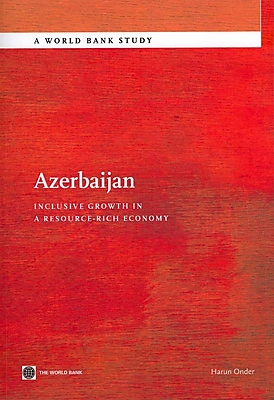 Azerbaijan: Inclusive Growth in a Resource-Rich Economy (World Bank Studies) (English and English Edition)
