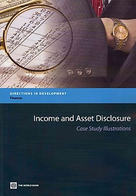 Income and Asset Disclosure: Case Study Illustrations World Bank Paperback