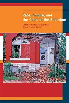 Race, Empire, and the Crisis of the Subprime (A Special Issue of American Quarterly )