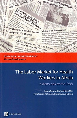 The Labor Market for Health Workers in Africa: A New Look at the Crisis (Directions in Development)