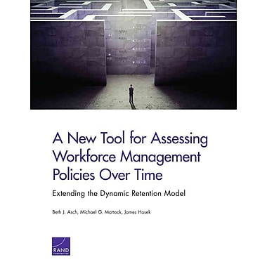 A New Tool for Assessing Workforce Management Policies Over Time: Extending the Dynamic Retention Model (Report)