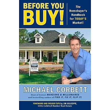 Before You Buy!: The Homebuyer's Handbook for Today's Market