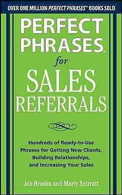 Perfect Phrases for Sales Referrals