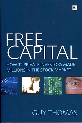 Free Capital: How 12 private investors made millions in the stock market