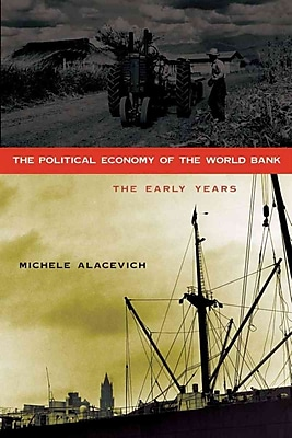 The Political Economy of the World Bank: The Early Years