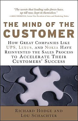The Mind of the Customer: How the World's Leading Sales Forces Accelerate Their Customers' Success
