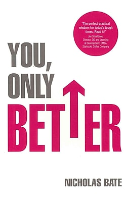 You, Only Better: Find Your Strengths, Be the Best and Change Your Life.