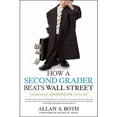 How a Second Grader Beats Wall Street: Golden Rules Any Investor Can Learn