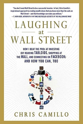 Laughing at Wall Street: How I Beat the Pros at Investing