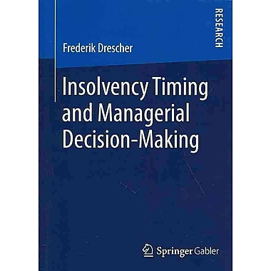Insolvency Timing and Managerial Decision-Making