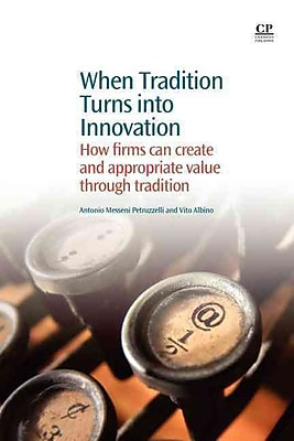 When tradition turns into innovation: How firms can create and appropriate value through tradition