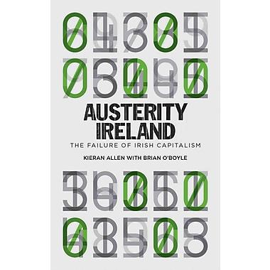 Austerity Ireland: The Failure of Irish Capitalism