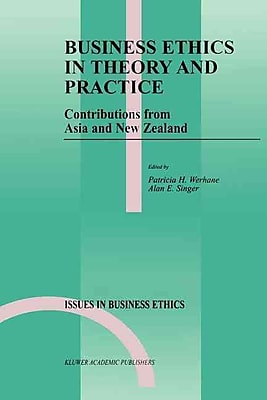 Business Ethics in Theory and Practice: Contributions from Asia and New Zealand (Issues in Business Ethics)