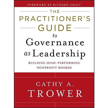 The Practitioner's Guide to Governance as Leadership