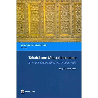 Takaful and Mutual Insurance: Alternative Approaches to Managing Risks (Directions in Development)