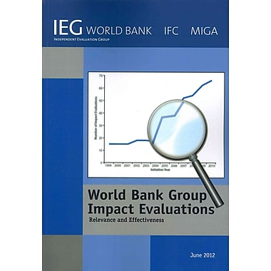 World Bank Group Impact Evaluations: Relevance and Effectiveness (Independent Evaluation Group Studies)