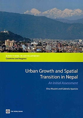 Urban Growth and Spatial Transition in Nepal: An Initial Assessment (Directions in Development)