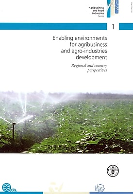 Enabling Environments for Agribusiness and Agro-Industries Development