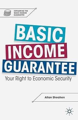 Basic Income Guarantee Your Right to Economic Security