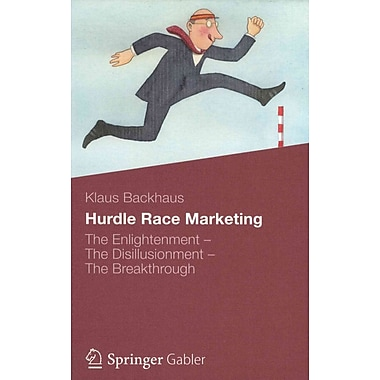 Hurdle Race Marketing: The Enlightenment - The Disillusionment - The Breakthrough