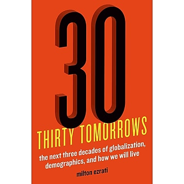 Thirty Tomorrows: The Next Three Decades of Globalization