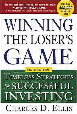 Winning the Loser's Game Timeless Strategies for Successful Investing